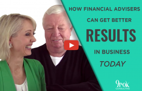 How Financial Advisers can get better results in business today