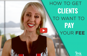 How to get clients to want to pay your fee