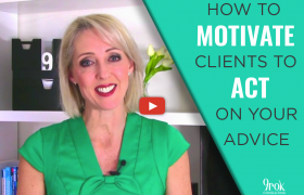 How to motivate clients to act on your advice