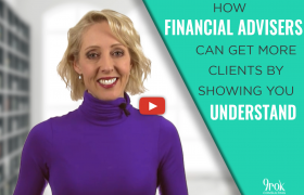 How financial advisers can get more clients by showing you understand